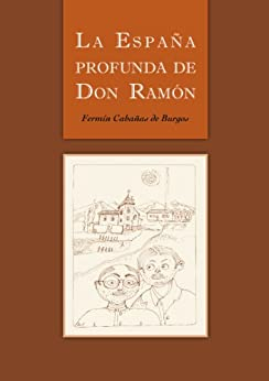 La España Profunda de Don Ramón de [de Burgos, Fermín Cabañas]