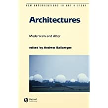 Architectures Modernism and After (New Interventions in Art History)