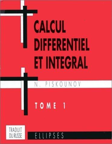 Calcul diffrentiel et intgral : tome 1 de N. (Nikola) Piskounov (2011) Broch
