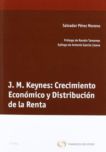 J. M. Keynes: Crecimiento Económico y Distribución de la Renta (Monografía) por Salvador Pérez Moreno