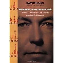 The Reader of Gentlemen's Mail: Herbert O. Yardley and the Birth of American Codebreaking by David Kahn (2004-02-09)