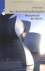 Der Architekturkomplex. Monumente der Macht