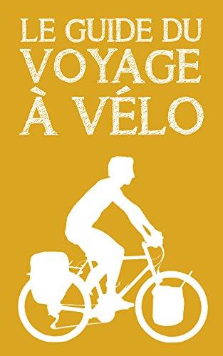 Le guide du voyage à vélo