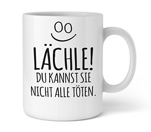 | Lächle du kannst sie nicht alle töten | Schöne Kaffee-Tasse von Shirtinator® (Kaffee-lustige Tasse)