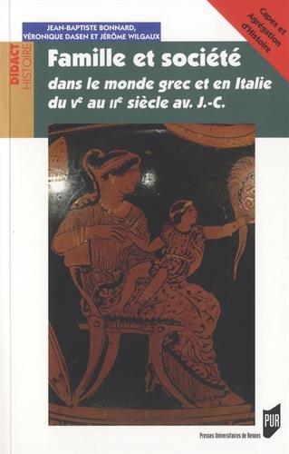 Famille et société dans le monde grec et en Italie du Ve siècle av. J.-C. au IIe siècle av. J.-C. par Jérôme Wilgaux