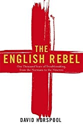 By David Horspool The English Rebel: One Thousand Years of Trouble-making from the Normans to the Nineties [Hardcover]