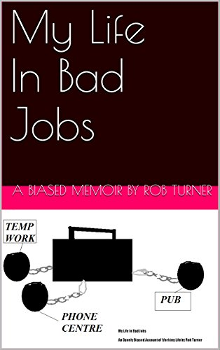 My Life In Bad Jobs