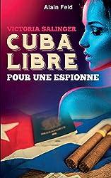 Cuba libre pour une espionne: Victoria, secret agent