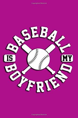 Baseball is My Boyfriend: Baseball Journal, Baseball Gift, Boyfriend Gift, Sports Journal, Sports Lover Gift por Nathan Koorey