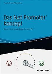 Das Net Promoter® Konzept - inkl. Arbeitshilfen online: Kundenorientierung und Wachstum mit NPS® (Haufe Fachbuch)