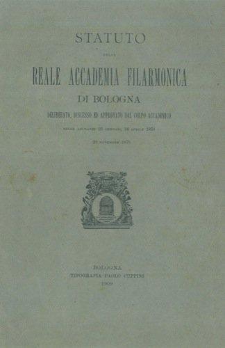 Statuto della Reale Accademia Filarmonica di Bologna.