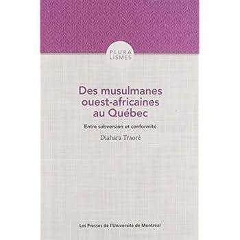 Des musulmanes ouest-africaines au Québec : Entre subversion et conformité