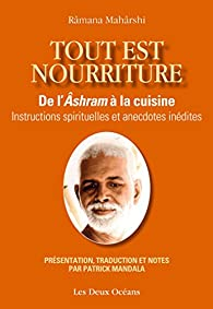 Tout est nourriture : De l'Âshram à la cuisine par Ramana Maharshi