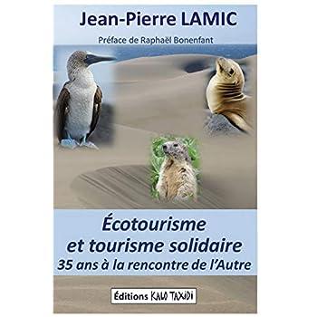 Écotourisme et tourisme solidaire : 35 ans à la rencontre de l'Autre