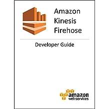 Amazon Kinesis Firehose: Developer Guide
