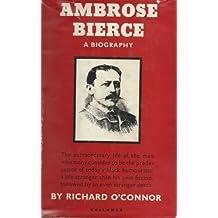Ambrose Bierce: A Biography