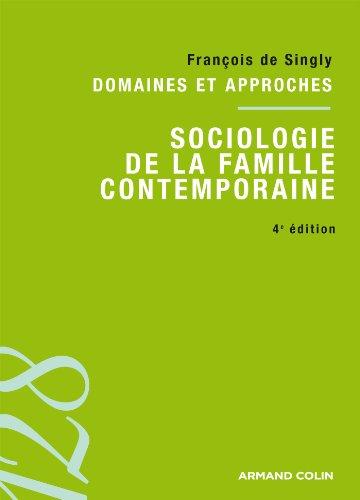Sociologie de la famille contemporaine: Domaines et approches