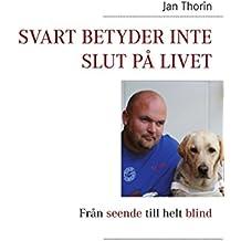Svart betyder inte slut på livet: Från seende till helt blind
