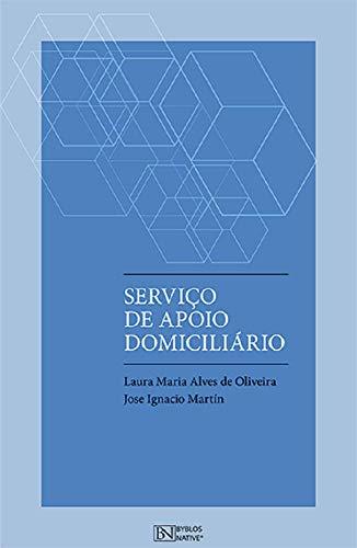 Serviço de Apoio Domiciliário (Portuguese Edition) por Laura Maria Alves de Oliveira