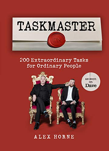 Taskmaster: 200 Extraordinary Tasks for Ordinary People (English Edition)
