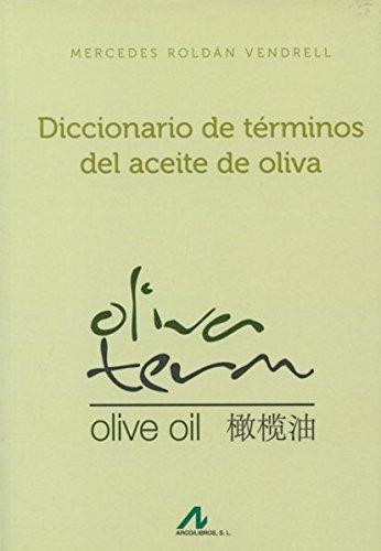 Diccionario de términos del aceite de oliva (Manuales y Diccionarios)