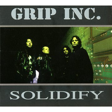 Grip Inc.: Solidify (Limited Edition) [DIGIPACK] (Audio CD)