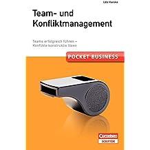 Pocket Business. Team- und Konfliktmanagement: Teams erfolgreich führen - Konflikte konstruktiv lösen (Cornelsen Scriptor - Pocket Business)