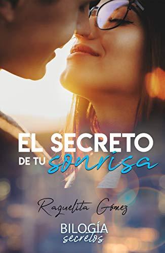 El secreto de tu sonrisa de Raquelita Gómez