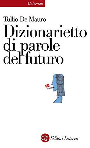 Dizionarietto di parole del futuro (Universale Laterza)