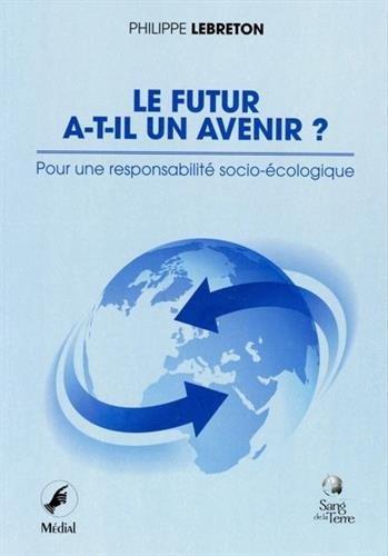 Le futur a-t-il un avenir ? Pour une responsabilité socio-écologique