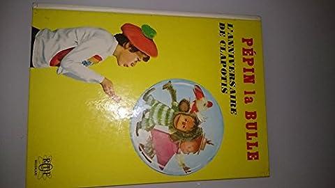 Pépin la Bulle. L'anniversaire de Clapotis. 1969. Cartonnage de l'éditeur. 15x19 cm. (Télévision, Littérature enfantine)