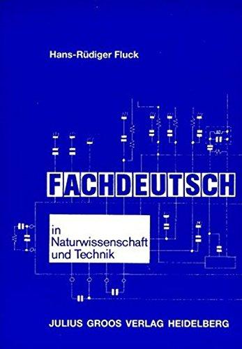 Fachdeutsch in Naturwissenschaft und Technik: Einführung in die Fachsprachen und die Didaktik/Methodik des fachorientierten Fremdsprachenunterrichts (Deutsch als Fremdsprache)