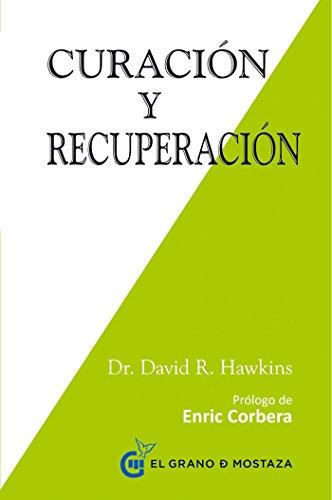 Curación y recuperación por David R. Hawkins