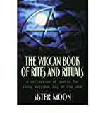 By Moon, Sister [ [ The Wiccan Book of Rites and Rituals: A Collection of Spells for Every Magickal Day of the Year ] ] Jun-2004[ Paperback ]