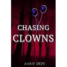 Chasing Clowns: A Novel (Girl Clown Hatchet Suspense Series Book 2)