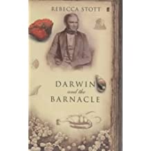 Darwin and the Barnacle: Written by Rebecca Stott, 2003 Edition, (First Edition) Publisher: Faber & Faber [Hardcover]