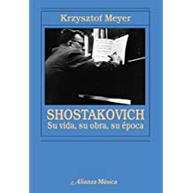 Shostakovich: Su vida, su obra, su época (Alianza Música (Am))
