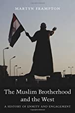 The Muslim Brotherhood and the West – A History of Enmity and Engagement