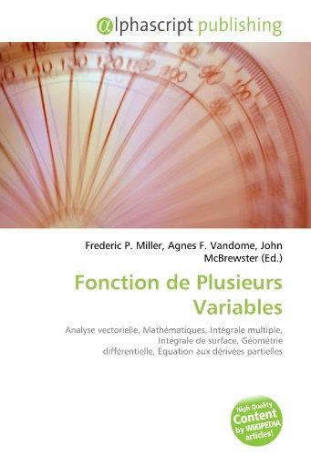 Fonction de Plusieurs Variables: Analyse vectorielle, Mathématiques, Intégrale multiple, Intégrale de surface, Géométrie différentielle, Équation aux dérivées partielles