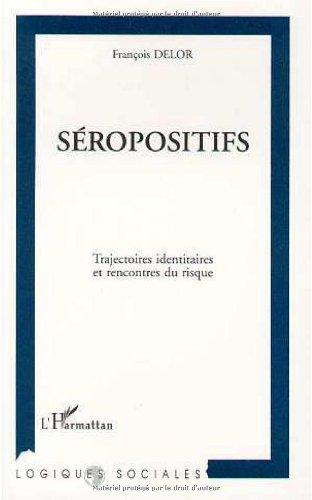 Séropositifs: Trajectoires identitaires et rencontres du risque