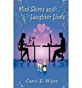 Mini Skirts and Laughter Lines Wyer, Carol E ( Author ) Jun-26-2011 Paperback