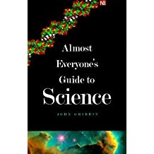By John R Gribbin ; Mary Gribbin ( Author ) [ Almost Everyone's Guide to Science: The Universe, Life and Everything Yale Nota Bene By Aug-2000 Paperback