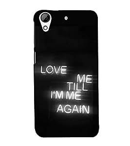 FUSON Love Me Till Again 3D Hard Polycarbonate Designer Back Case Cover for HTC Desire 626G :: HTC Desire 626 Dual SIM :: HTC Desire 626S :: HTC Desire 626 USA :: HTC Desire 626G+ :: HTC Desire 626G Plus