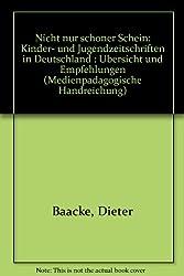 Nicht nur schöner Schein - Kinder- und Jugendzeitschriften in Deutschland: Übersicht und Empfehlungen