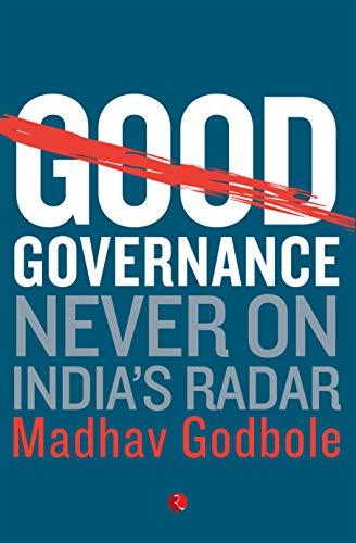 Good Governance: Never on India's Radar (English Edition)