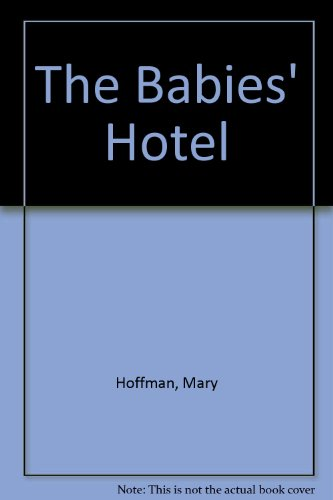 The babies' hotel.