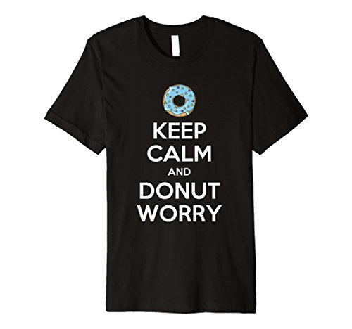 Keep Calm And Donut Worry T-Shirt
