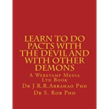 Learn to Do Pacts with the Devil and with other Demons. Get everything you want (English Edition)