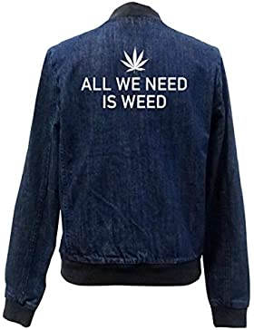 All We Need Is Weed Bomber Chaqueta Girls Jeans Certified Freak