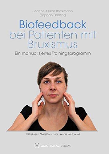 Biofeedback bei Patienten mit Bruxismus: Ein manualisiertes Trainingsprogramm von Joanne Allison Böckmann (28. September 2012) Broschiert